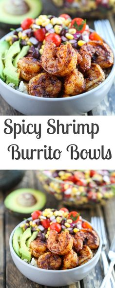 Spicy Shrimp Burrito Bowls recipe with cilantro lime rice and a corn black bean salsa. They are so good and make the perfect weeknight meal!
