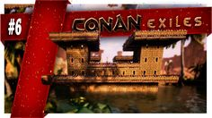 Conan Exiles  | Part 6 |  Building Arena