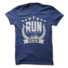 I Run Because I Like Beer tshirt - 8