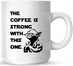 Star Wars - The Coffee is Strong with this One - 11oz Ceramic Coffee Mug