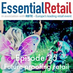 Future-proofing retail - Retail Ramble From Essential Retail - Episode 25 by Retail Ramble