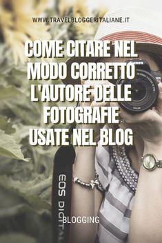 Blogging: come citare nel modo corretto l'autore delle fotografie usate nel blog Web E, Social Network, Writing Tips, Blogging, Magazine, Free, Instagram, Magazines, Writing Prompts