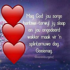 Good Morning Messages, Good Night Quotes, Good Morning Wishes, Evening Greetings, Evening Quotes, Goeie Nag, Afrikaans Quotes, Prayer Verses, Special Quotes