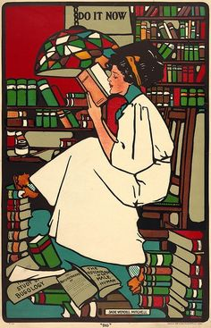 "Poster by Sadie Wendell Mitchell: ""Dig"", 1909. Part of the artist's ""Girls Will Be Girls"" poster series. Chromolithograph by Close, Graham,  Scully, Inc., New York, 1909. #vintage #Edwardian #reading #books #art"