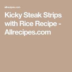 Kicky Steak Strips with Rice Recipe - Allrecipes.com