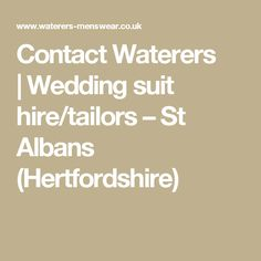 Contact Waterers | Wedding suit hire/tailors – St Albans (Hertfordshire)