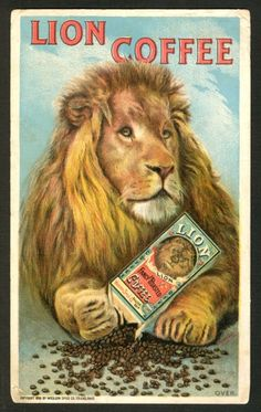Lion Coffee Trade Card. My grandma, a proud Leo, collected Lion things, with my help, and this looks like something she would have had. My sis and I are also Leos, but not that we believe in that sort of thing... This particular lion likeness just reminds me of the Leos in my family.