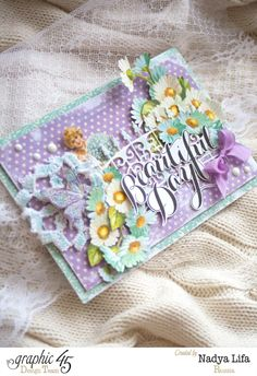 Sweet Sentiments card by Nadya. It's a beautiful day! #graphic45