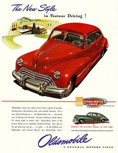Oldsmobile Postwar Driving Hydra-Matic Red - Mad Men Art: The Vintage Advertisement Art Collection Vintage Advertisements, Vintage Ads, Vintage Posters, Vintage Trucks, Us Cars, Sport Cars, Automobile, Roadster, Car Posters