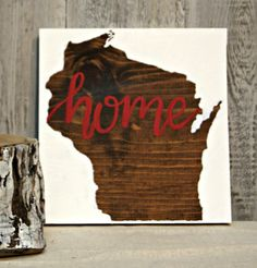 """Wisconsin """"home"""" // Hand Painted State Silhouette Wood Sign"""