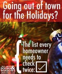 Out-Of-Town Checklist: What not to forget when you go out of town for the holidays! Love this list!
