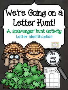 Take your students on a letter hunt! They will have a blast with this activity while focusing on identifying letters.  I tell students they are part of a detective agency.  Their case will be to look for letters of the alphabet.  When they find a word with identifying the letter,  have them write the word in one of the boxes.