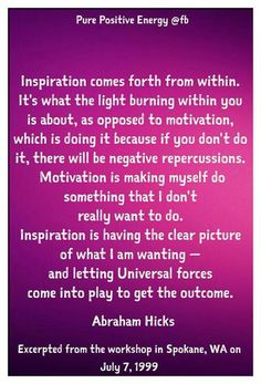 Inspiration comes forth from within.
