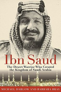 Ibn Saud: The Desert Warrior Who Created the Kingdom of Saudi Arabia by Barbara Bray http://www.amazon.com/dp/1634502671/ref=cm_sw_r_pi_dp_nXkWwb0P23MJT