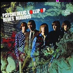 Blues Magoos, PSychedelic Lollipop.  Layered art and photography album cover. 1966.