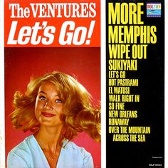 The Ventures - Let's Go! (August - This was their album. Lp Cover, Vinyl Cover, Cover Art, Vinyl Cd, Vinyl Records, Surf Music, Pop Music, Easy Listening Music, The Ventures