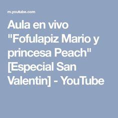 "Aula en vivo ""Fofulapiz Mario y princesa Peach"" [Especial San Valentin] - YouTube"