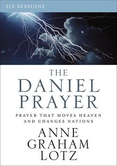Welcome to The Daniel Prayer Online Bible Study with Anne Graham Lotz! You will want to come back to this page each week as each video session becomes available.
