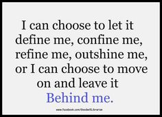 leave it behind me...