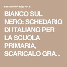 BIANCO SUL NERO: SCHEDARIO DI ITALIANO PER LA SCUOLA PRIMARIA, SCARICALO GRATUITAMENTE!