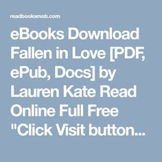 """eBooks Download Fallen in Love [PDF, ePub, Docs] by Lauren Kate Read Online Full Free """"Click Visit button"""" to access full FREE ebook"""