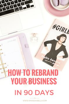 Is your business in need of new branding? Here's how to rebrand a business in 90 days and increase your income in the process. (And YES, freelancing is a business!)