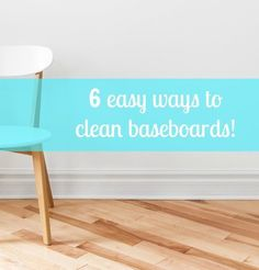 6 easy ways to clean baseboards