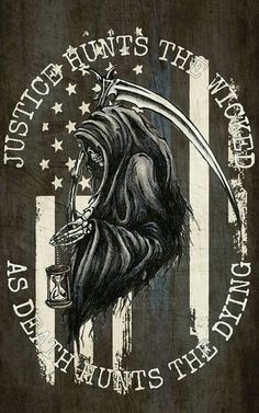 Justice hunts the wicked as death hunts the dying Dominicans Be Like, Police Tattoo, Police Life, Blue Bloods, Badass Quotes, Grim Reaper, Thin Blue Lines, Skull Art, Police Officer
