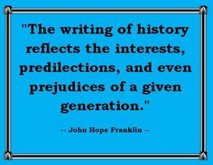 And what are the biases of the current generation? What is being over-emphasized or left out of today's textbooks? The answers may be elusive, but posing the question, of course, is absolutely paramount to helping students understand the nature of historical writing itself. Current Generation, Social Studies Classroom, History Quotes, Classroom Displays, World History, Great Quotes, Textbook, Middle School, Insight