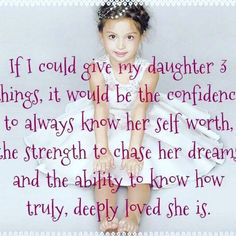 If I Could Give My Daughter 3 Things...