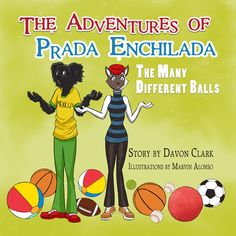 Check out ADC Kid's children book The Adventures of Prada Enchilada, The Many Different Balls