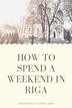 Riga Travel - What to see and do in 48 hours - A pair of suitcases Travel Guides, Travel Tips, Gothic Buildings, Riga Latvia, Unique Restaurants, Most Romantic Places, Weekend Breaks, Suitcases, Beautiful Buildings