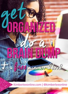 Get Organized in your business and with your blog by doing a brain dump. Here are 7 brilliant brain dumping tips to get your organized.