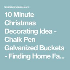 10 Minute Christmas Decorating Idea - Chalk Pen Galvanized Buckets - Finding Home Farms