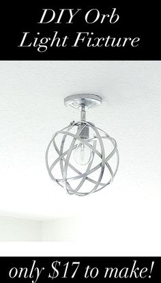 DIY Orb Light Fixture Tutorial.  Step by step instructions.  Easy to make!  High-end look for a lot less!