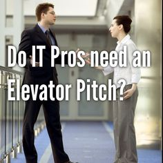 Do IT Professionals need an Elevator Pitch? Poll Results, Elevator, Pitch, Career, Posts, Create, Blog, Carrera, Messages