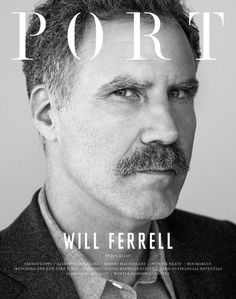 Will Ferrell gallery: Will Ferell in PORT Magazine Will Ferrell, Cool Magazine, Magazine Design, Magazine Covers, Male Magazine, Tim Barber, Fritz Lang, Cover Model, Funny People