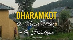 Dharamkot - a Hippie village in Himachal Pradesh, India. How to reach, where to stay, eat and what to see. Triund, Dharamshala, McLeod Ganj, Travel Blog
