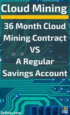 36 Month Cloud Mining Contract VS A Regular Savings Account Best Savings Account, Cloud Mining, Crypto Mining, Online Income, Blockchain Technology, Passive Income, Cryptocurrency, Accounting, Platform