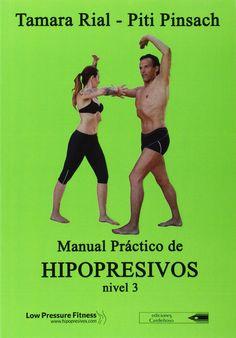 Manual práctico de hipopresivos : nivel 3 / Tamara Rial, Piti Pinsach