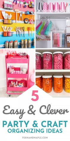 Five of the easiest and most clever ideas for keeping your party and craft supplies organized. Perfect for Spring Cleaning! Get details now at fernandmaple.com.