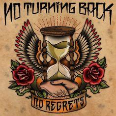 No turning back - No regrets