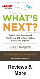 What's next? : finding your passion and your dream job in your forties, fifties, and beyond / Kerry Hannon.
