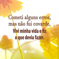 #mensagenscomamor #frases #erros #vida #felicidade #atitudes