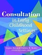 Consultation In Early Childhood Settings by Virginia. Save 8 Off!. $32.31. Publisher: Paul H Brookes Pub Co; 1 edition (October 14, 2004). Publication: October 14, 2004. Edition - 1