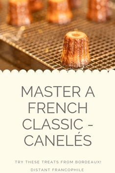 The perfect mix of crunchy, golden and sweet, canelés are an excellent and surprisingly easy French classic to master at home. Canele Recipe, Visit Bordeaux, French Classic, I Was Wrong, Little Cakes, Food Words, Baked Goods, Treats, Sweet