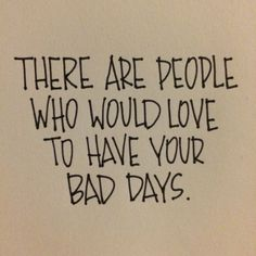 Bad days...it could always be worse...
