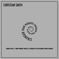 Christian Smith - Stranger Than Paradise (Remixes Part #1) by Tronic Music on SoundCloud