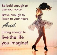 Just because you were scared yesterday doesn't mean you can't be bold today.