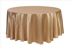 Your Chair Covers Inc. - 132 inch Round Satin Tablecloths Champagne, $10.19 (http://www.yourchaircovers.com/132-inch-round-satin-tablecloths-champagne/)